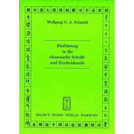 Helmut Buske Verlag Einführung in die chinesische Schrift- und Zeichenkunde, von Wolfgang G. A. Schmidt