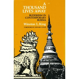 Asian Humanities Press, Berkeley A Thousand Lives Away: Bzuddhism in Contemporary Burma, by Winston L. King