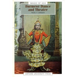 Oxford University Press Burmese Dance and Theatre, by Noel F. Singer