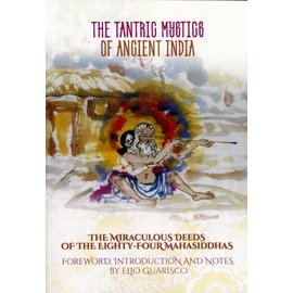 Shang Shung Publications The Tantric Mystics of Ancient India: The Miraculous Deeds of the 84 Mahasiddhas, by Elio Guarisco