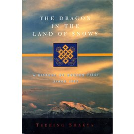 Columbia University Press The Dragon in the Land of Snow, by Tsering Shakya