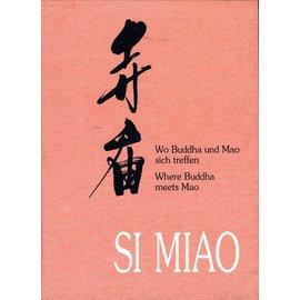 Pagoda Verlag Zürich Si Miao: Wo Buddha und Mao sich treffen, von Isabelle Pfändler