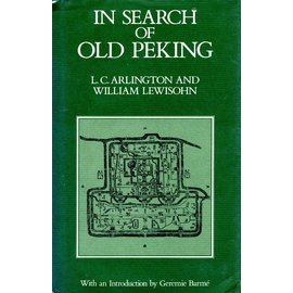 Oxford University Press In Search of old Peking, by L.C. Arlington and William Lewisohn