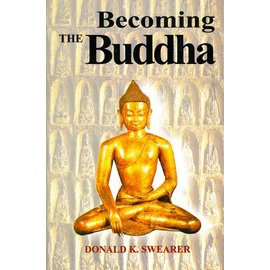 Motilal Banarsidas Publishers Becoming the Buddha, The Ritual of Image Consectration in Thailand, by Donald K. Swearer