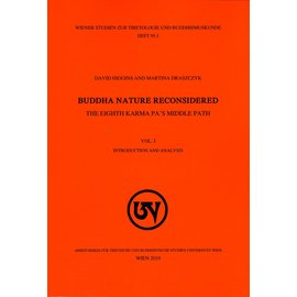 Wiener Studien zur Tibetologie und Buddhismuskunde Buddha Nature reconsidered: The Eight Karmapa's Middle Way, by David Higgins and Martina Drasczyk