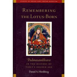 Wisdom Publications Remembering the Lotus-Born, by Daniel A. Hirshberg