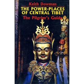 Vajra Publications The Power-Places of Central Tibet, by Keith Dowman