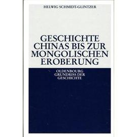 R. Oldenbourg Verlag Geschichte Chinas bis zur mongolischen Eroberung, von Helwig Schmidt-Glintzer