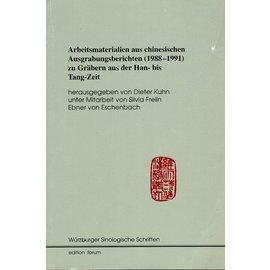 Edition Forum Heidelberg Arbeitsmaterialien aus chinesischen Ausgrabungsberichten (1998-1991) zu Gräbern aus der Han- bis Tang-Zeit, von Dieter Kuhn