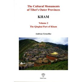 White Orchid The Cultural Monuments of Tibet's Outer Provinces: Kham, Part 2, by Andreas Gruschke