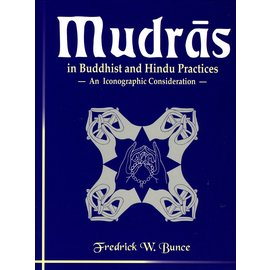 D.K. Printworld Mudras in Buddhist and Hindu Practices, by Fredrick W. Bunce