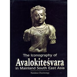 Aryan Books International The Iconography of Avalokiteshvara in Mainland South East Asia, by Nandana Chutiwongs