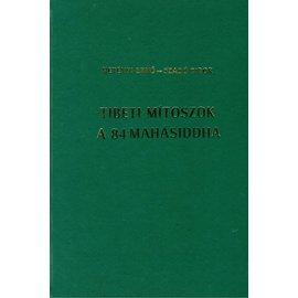 Buddhista Misszio Budapest Tibeti Mitoszok a 84 Mahasiddha, by Ernö Hetenyi and Tibor Szabo