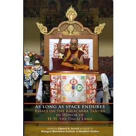 Snow Lion Publications As long as Space endures: Essays on the Kalachakra Tantra in Honour of H.H. the Dalai Lama, by Edward A. Arnold