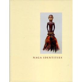 Ethnographic Museum of Zurich University Naga Identities, von Michael Opitz, Thomas Kaiser, Alban von Stockhausen,  Marion Wettstein