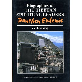 Foreign Language Press, Beijing Biographies of the Tibetan Spiritual Leaders Panchen Erdenis, by Ya Hanzhang