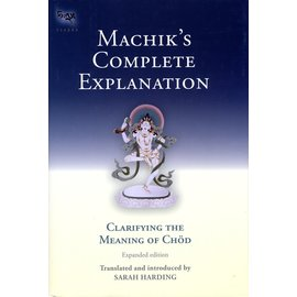 Snow Lion Publications Machik's Complete Explanation, by Sarah Harding