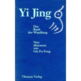 Theseus Verlag Yi Jing Das Buch der Wandlung, von Gia Fu Feng