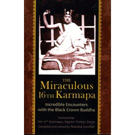 Shang Shung Publications The Miraculous 16th Karmapa, by Norma Levine