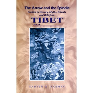 Mandala Book Point The Arrow and the Spindle (2) Studies in History, Myths, Rituals and Beliefs in Tibet, by Samten G. Karmay