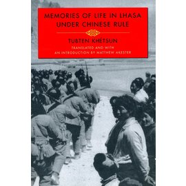 Columbia University Press Memoirs of Life in Lhasa under Chinese Rule, by Thubten Khetsum, Matthew Akester
