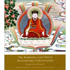 Wisdom Publications The Karmapas and their Mahamudra Forefathers, by Khenpo Sherap Phuntsok and Michelle Martin