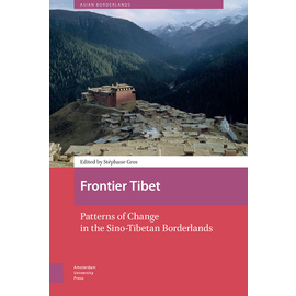 Amsterdam University Press Frontier Tibet, by Stéphane Gros