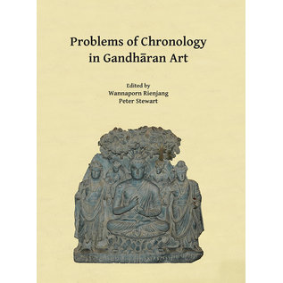 Archaeopress Oxford Problems with Chronology in Gandharan Art, by Wannaporn Rienjang and Peter Stewart