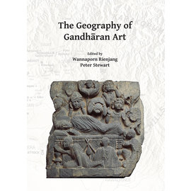 Archaeopress Oxford The Geography of Gandharan Art, by Wannaporn Rienjang and Peter Stewart
