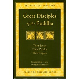Wisdom Publications Great Disciples of the Buddha, by Nyanaponika Thera & Helmuth Hecker