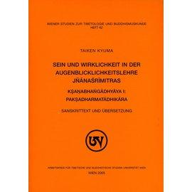 Wiener Studien zur Tibetologie und Buddhismuskunde Sein und Wirklichkeit in der Augenblicklichkeitslehre Jnanasrimitras, von Taiken Kyuma
