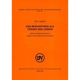 Wiener Studien zur Tibetologie und Buddhismuskunde Das Bewusstsein als Träger des Lebens, von Rita Langer