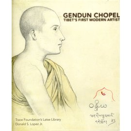 Serindia Publications Gendun Chopel: Tibets first Modern Artist, by Donald S. Lopez Jr.