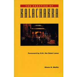 Snow Lion Publications The Practice of Kalachakra, by Glenn H. Mullin