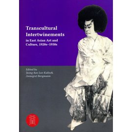 VDG Transcultural Intertwinements in Asian Art and Culture, 1920s - 1950s, by Jeong-hee Lee-Kalisch, Annegreth Bergmann