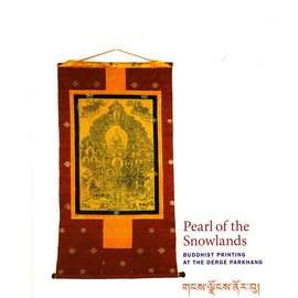 Patrick Dowdey Pearl of the Snowlands: Buddhist Printing at the Derge Parkhang, by Patrick Dowdey et al.