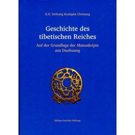 Edition Garchen Stiftung Geschichte des tibetischen Reiches, von S.H. Drikung Kyabgön Chetsang