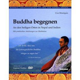 Yarlung Buddha begegnen: An den heiligen Orten in Nepal und Indien, von Uwe Bräutigam