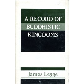Munshiram Manoharlal Publishers A Record of Buddhistic Kingdoms, by James Legge