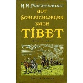 Edition Erdmann Auf Schleichwegen nach Tibet, von N.M. Prschewalski
