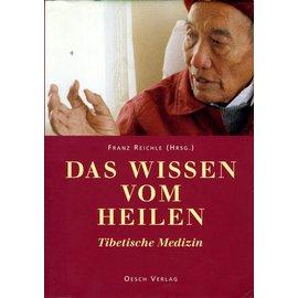 Oesch Verlag Das Wissen vom Heilen: Tibetische Medizin, von Franz Reichle (HC)