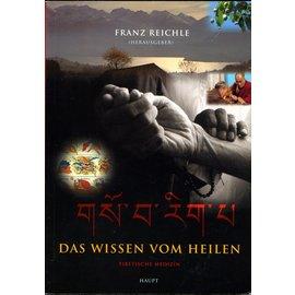 Haupt Verlag Das Wissen vom Heilen: Tibetische Medizin, von Franz Reichle (SC)