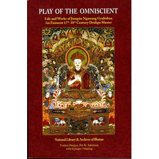 National Library & Archives of Bhutan Play of the Omniscient Life and Works of Jamgon Ngawang Gyaltshen, an eminent 17th-18th Drukpa Master, by Yonten Dargye, Per K. Sorensen, Gyönpo Tshering