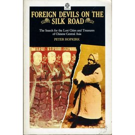 Oxford University Press Foreign Devils on the Silk Road, by Peter Hopkirk