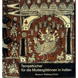 Museum Rietberg Zürich Tempeltücher für die Muttergöttinnen in Indien, von Eberhard Fischer, Jyotindra Jain, Haku Shah