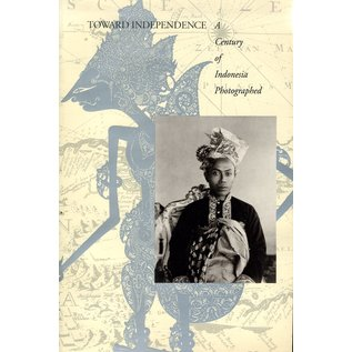 The Friends of Photography, San Francisco Towards Independence: A Century of Indonesia photographed, ed. by Jane Levy Reed