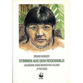 Zytglogge Verlag Stimmen aus dem Regenwald,Zeugnisse eines Bedrohten Volkes,  von Bruno Manser