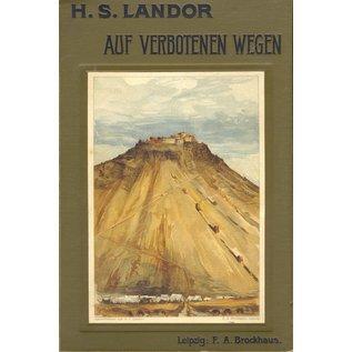 F. A. Brockhaus Leipzig Auf Verbotenen Wegen: Reisen und Abenteuer in Tibet, von H.S. Landor