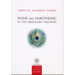 Shang Shung Edizioni Shine and Lhagthong in the Dzogchen Tradition, by Chögyal Namkhai Norbu