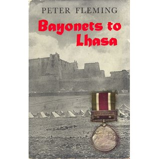 Rupert Hart-Davis Bayonets to Lhasa, by Peter Fleming
